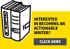 Interested in becoming an Actionable Writer?