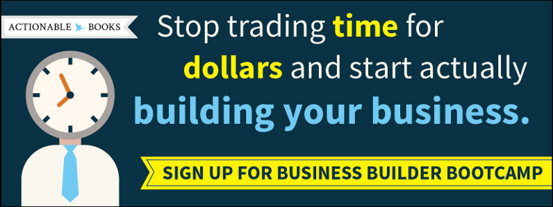 Stop trading time for dollars and start actually building your business. Sign up for the Business Builder Bootcamp!