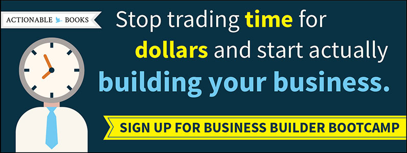 Stop trading time for dollars and actually start building your business. Sign up for Business Builder Bootcamp.